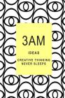 3am Ideas: Creative Thinking Never Sleeps Cover Image