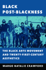 Black Post-Blackness: The Black Arts Movement and Twenty-First-Century Aesthetics (New Black Studies) Cover Image