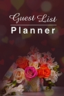 Guest List Planner: Ultimate Guest List Wedding Planner And Organizer For Groom And Bride. A Great Brides Guide To Wedding Planning. Weddi Cover Image