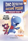 The Case of the Nibbled Pizza #1 (Dino Detective and Awesome Possum, Private Eyes #1) Cover Image