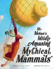 Mr. Mehan's Mildly Amusing Mythical Mammals Cover Image