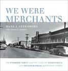 We Were Merchants: The Sternberg Family and the Story of Goudchaux's and Maison Blanche Department Stores Cover Image