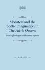 Monsters and the Poetic Imagination in the Faerie Queene: 'most Ugly Shapes, and Horrible Aspects' (Manchester Spenser) Cover Image