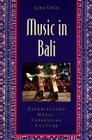Music in Bali: Experiencing Music, Expressing Culture [With CD] (Global Music) Cover Image