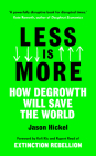 Less is More: How Degrowth Will Save the World Cover Image