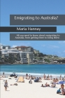 Emigrating to Australia?: What you need to know about moving to Australia, from getting there to living there. Cover Image
