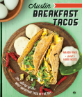Austin Breakfast Tacos: The Story of the Most Important Taco of the Day (American Palate) Cover Image