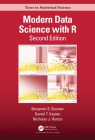 Modern Data Science with R (Chapman & Hall/CRC Texts in Statistical Science) Cover Image