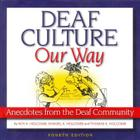 Deaf Culture, Our Way: Anecdotes from the Deaf Community Cover Image