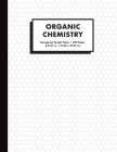 Organic Chemistry: Hexagonal Graph Paper Notebook, 150 pages, 1/4 inch hexagons Cover Image