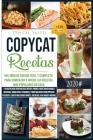 Copycat-Recetas: Un Libro de Cocina Fácil y Completo para comenzar a hacer las Recetas más Populares en Casa. 110 Recetas desde Aperiti Cover Image