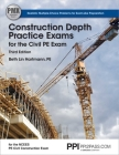 PPI Construction Depth Practice Exams for the Civil PE Exam, 3rd Edition – Comprehensive Practice Exams for the NCEES PE Civil Construction Exam Cover Image