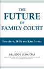 The Future of Family Court: Skills Structure and Less Stress Cover Image
