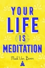 Your Life Is Meditation Cover Image