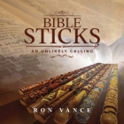 Bible Sticks: An Unlikely Calling Cover Image