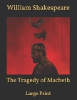 The Tragedy of Macbeth: Large Print Cover Image