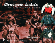 Motorcycle Jackets: Ultimate Bikers's Fashions (Schiffer Book for Collectors) Cover Image