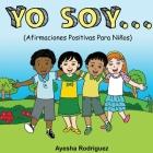 Yo Soy..: Afirmaciones Positivas Para Niños Cover Image