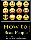 How to Read People: The Best Ways to Analyze People and Non-Verbal Communication Cover Image