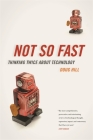 Not So Fast: Thinking Twice about Technology Cover Image
