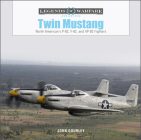 Twin Mustang: North American's P-82, F-82, and Xp-82 Fighters (Legends of Warfare: Aviation #55) Cover Image