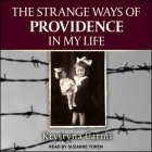 The Strange Ways of Providence in My Life Lib/E Cover Image