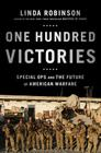 One Hundred Victories: Special Ops and the Future of American Warfare Cover Image