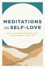 Meditations on Self-Love: Daily Wisdom for Healing, Acceptance, and Joy Cover Image