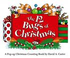 The 12 Bugs of Christmas: A Pop-up Christmas Counting Book (David Carter's Bugs) Cover Image