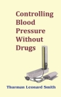 Controlling Blood Pressure Without Drugs Cover Image