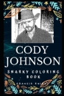 Cody Johnson Snarky Coloring Book: An American Texas Country Music Singer-songwriter. Cover Image