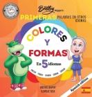 Las primeras palabras multilingües de Bentley Hippo: Colores y formas en 5 idiomas - Aprendizaje temprano para niños pequeños y niños Cover Image