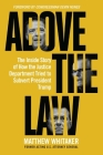 Above the Law: The Inside Story of How the Justice Department Tried to Subvert President Trump Cover Image