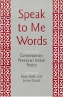 Speak to Me Words: Essays on Contemporary American Indian Poetry Cover Image