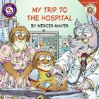 Little Critter: My Trip to the Hospital Cover Image