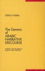 The Genesis of Arabic Narrative Discourse: A Study in the Sociology of Modern Arabic Literature Cover Image