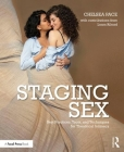 Staging Sex: Best Practices, Tools, and Techniques for Theatrical Intimacy Cover Image