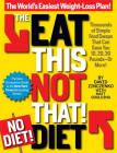 The Eat This, Not That! No-Diet Diet: The World's Easiest Weight-Loss Plan! Cover Image