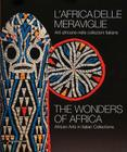 The Wonders of Africa: African Arts in Italian Collections Cover Image