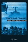 Echoes Of Combat: Trauma, Memory, and the Vietnam War Cover Image