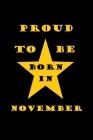 Proud to be born in November: birthday in november Cover Image