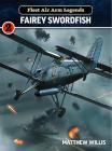 Fleet Air Arm Legends: Fairey Swordfish Cover Image