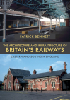 The Architecture and Infrastructure of Britain's Railways: Eastern and Southern England Cover Image