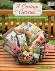 A Cottage Garden: Stitch and Enjoy a Bounty of Beautiful Blossoms Cover Image