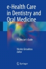 E-Health Care in Dentistry and Oral Medicine: A Clinician's Guide [With Access Code] Cover Image