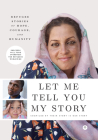 Let Me Tell You My Story: Refugee Stories of Hope, Courage, and Humanity Cover Image