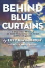 Behind Blue Curtains: A True Crime Memoir of an Amish Woman's Survival, Escape, and Pursuit of Justice Cover Image