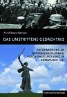 Das Umstrittene Gedächtnis: Die Erinnerung an Nationalsozialismus, Faschismus Und Krieg in Europa Seit 1945 Cover Image
