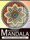 Wonderful Mandala: Mandala Coloring book for adult turn you to Mindfulness Cover Image