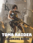 Tomb Raider Coloring Book: For Any Fan of Tomb Raider,40 Coloring Pages to Develop Creativity, a great gift for kids and adults, big size 11x8.5 Cover Image